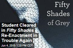 Student Cleared in Fifty Shades Re-Enactment in Trouble Again