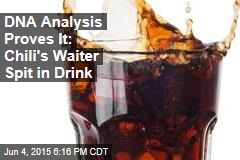 DNA Analysis Proves It: Waiter Spit in Customer's Drink