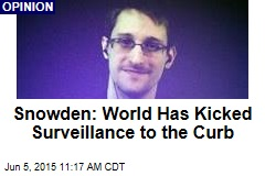 Snowden: World Has Kicked Surveillance to the Curb