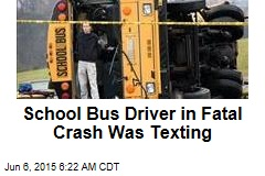 School Bus Driver in Fatal Crash Was Texting