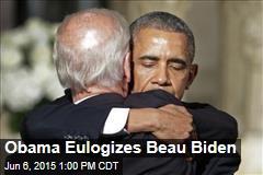 Obama Eulogizes Beau Biden