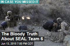 The Bloody Truth About SEAL Team 6: Report