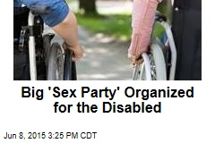 Big 'Sex Party' Organized for Disabled People