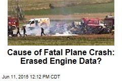 Cause of Fatal Plane Crash: Erased Engine Data?