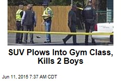 SUV Plows Into Gym Class, Kills 2 Boys