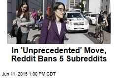 In 'Unprecedented' Move, Reddit Bans 5 Subreddits