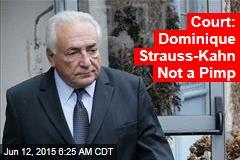 Court: Dominique Strauss-Kahn Not a Pimp