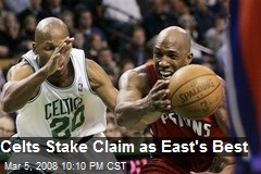 Celts Stake Claim as East's Best