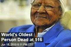 World's Oldest Person Dead at 116