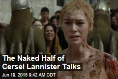 The Naked Half of Cersei Lannister Talks