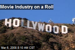 Movie Industry on a Roll