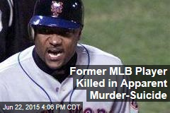 Former MLB Player Killed in Apparent Murder-Suicide