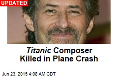 Titanic Composer Missing After Plane Crash