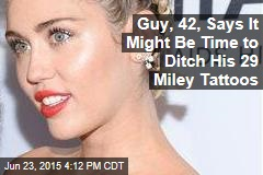 Guy, 42, Says It Might Be Time to Ditch His 29 Miley Tattoos