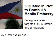 3 Busted in Plot to Bomb US Manila Embassy