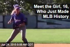 Meet the Girl, 16, Who Just Made MLB History