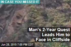 Man's 2-Year Quest Leads Him to Face in Cliffside