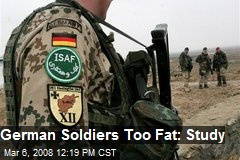 German Soldiers Too Fat: Study