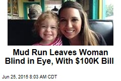 Mud Run Leaves Woman Blind in Eye, With $100K Bill