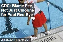 CDC: Blame Pee, Not Chlorine for Pool Red-Eye