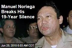 Manuel Noriega Breaks His 19-Year Silence