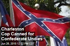 Charleston Cop Canned for Confederate Undies