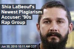 Shia LaBeouf's Newest Plagiarism Accuser: '90s Rap Group