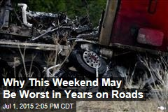 Why This Weekend May Be Worst in Years on Roads