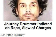 Journey Drummer Indicted on Rape, Slew of Charges