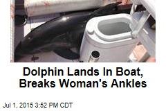 Dolphin Lands In Boat, Breaks Woman's Ankles