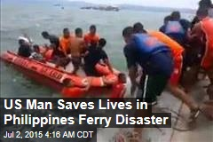 US Man Saves Lives in Philippines Ferry Disaster