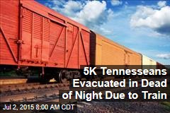 5K Tennesseans Evacuated in Dead of Night Due to Train