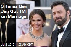 3 Times Ben, Jen Got TMI on Marriage