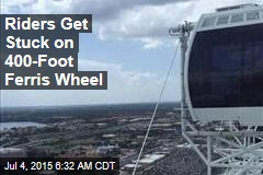 Riders Get Stuck on 400-Foot Ferris Wheel