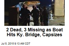 2 Dead, 3 Missing as Boat Hits Ky. Bridge, Capsizes