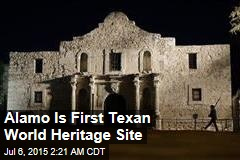 Alamo Is First Texan World Heritage Site