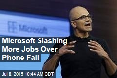 Microsoft Slashing More Jobs Over Phone Fail