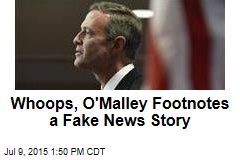 Whoops, O'Malley Footnotes a Fake News Story
