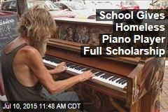 School Gives Homeless Piano Player Full Scholarship