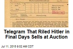 Telegram That Riled Hitler in Final Days Sells at Auction
