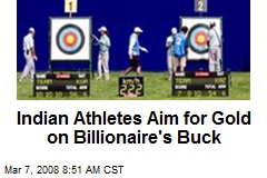 Indian Athletes Aim for Gold on Billionaire's Buck