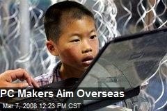 PC Makers Aim Overseas