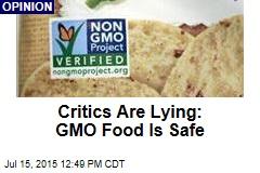 Critics Are Lying: GMO Food Is Safe