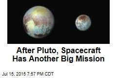 After Pluto, Spacecraft Has Another Big Mission
