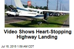 Video Shows Heart-Stopping Highway Landing