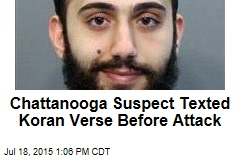 Chattanooga Suspect Texted Koran Verse Before Attack