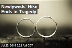 Newlyweds' Hike Ends in Tragedy