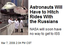 Astronauts Will Have to Hitch Rides With the Russians