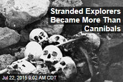 Stranded Explorers Became More Than Cannibals