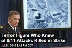 Terror Figure Who Knew of 9/11 Attacks Killed in Strike